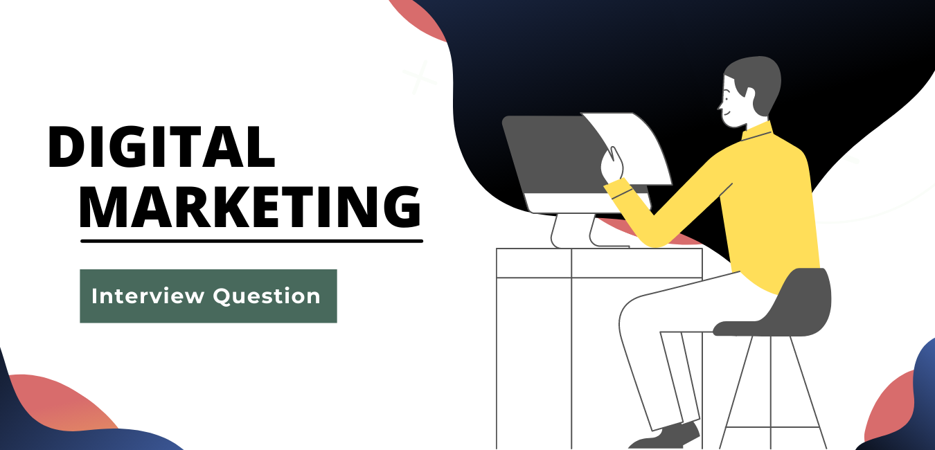 Digital Marketing- Top Interview Question & Answer